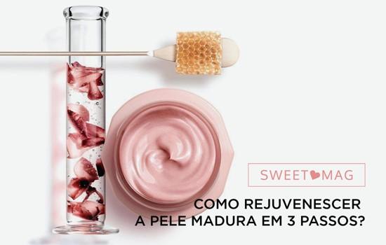 SWEET MAG: Como rejuvenescer a pele madura em 3 passos